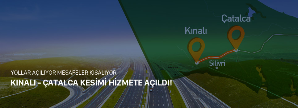 NORTH MARMARA MOTORWAY KINALI-ÇATALCA SECTION HAS BEEN PUT INTO SERVICE